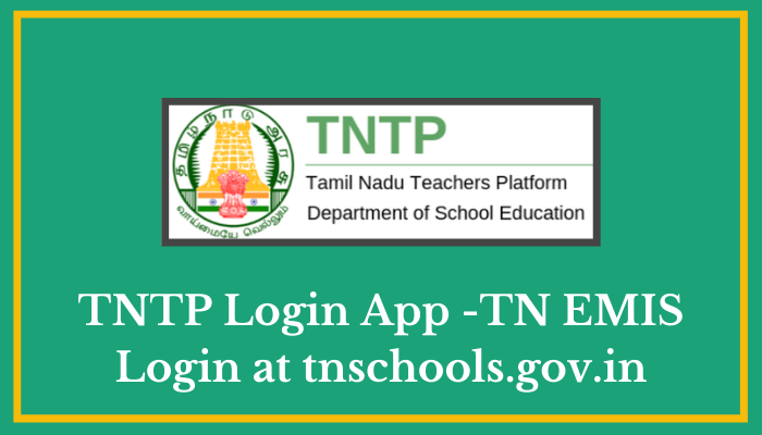 TN Emis Tnschools.gov.in login and App -TNTP Login
